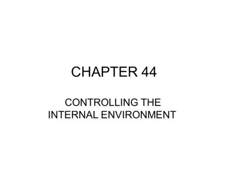 CHAPTER 44 CONTROLLING THE INTERNAL ENVIRONMENT. I. Cells require a balance between water uptake & loss Animal cells cannot survive a net gain or loss.