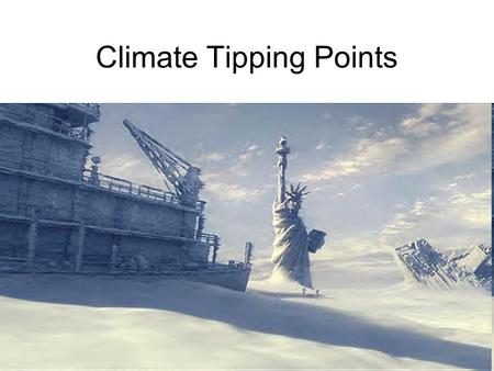 Climate Tipping Points. What is a 'Tipping Point'? A moment in a non-linear system where a small perturbation leads to a rapid change to a new state Linked.