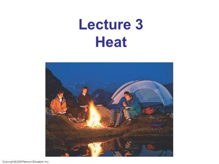 Lecture 3 Heat Chapter opener. When it is cold, warm clothes act as insulators to reduce heat loss from the body to the environment by conduction and convection.