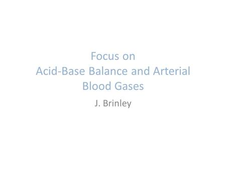 Focus on Acid-Base Balance and Arterial Blood Gases
