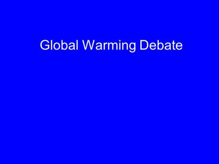 <strong>Global</strong> <strong>Warming</strong> Debate. Q&A: Climate change Accelerating ice-melt may be a sign <strong>of</strong> <strong>global</strong> climate change The Earth is getting warmer. Scientists predict.