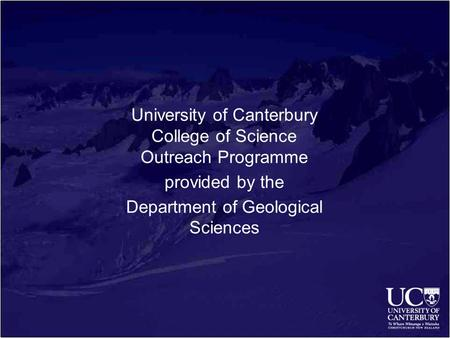 University of Canterbury College of Science Outreach Programme provided by the Department of Geological Sciences.