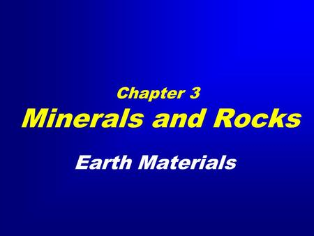 Chapter 3 Minerals and Rocks