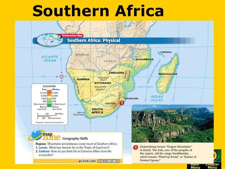 Southern Africa. Continent of Africa Physical Geography The Big Idea Southern Africa's physical geography includes a high, mostly dry plateau, grassy.
