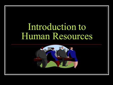 Introduction to Human Resources. URL's Wikispace  search sathrm Learning styles