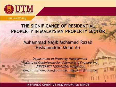 THE SIGNIFICANCE OF RESIDENTIAL PROPERTY IN MALAYSIAN PROPERTY SECTOR Muhammad Najib Mohamed Razali Hishamuddin Mohd Ali Department of Property Management.