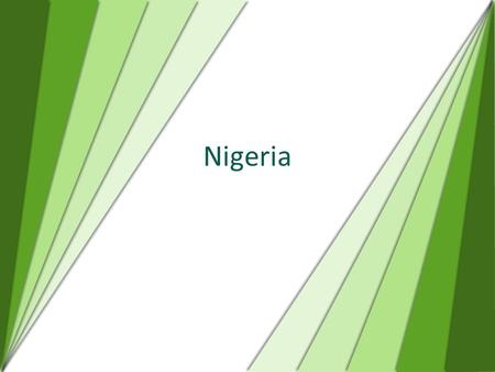 Nigeria. Some facts Total area: 923,768 sq km – slightly more than twice the size of California Official language: English Population: 155,215,573 15-64.