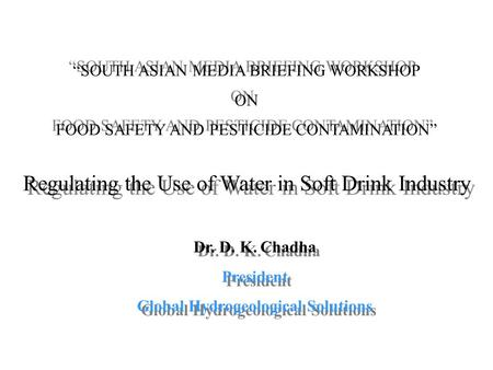"Regulating the Use of Water in Soft Drink Industry ""SOUTH ASIAN MEDIA BRIEFING WORKSHOP ON FOOD SAFETY AND PESTICIDE CONTAMINATION"" ""SOUTH ASIAN MEDIA."