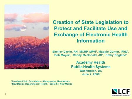 1 Creation of State Legislation to Protect and Facilitate Use and Exchange of Electronic Health Information Shelley Carter, RN, MCRP, MPH 1, Maggie Gunter,