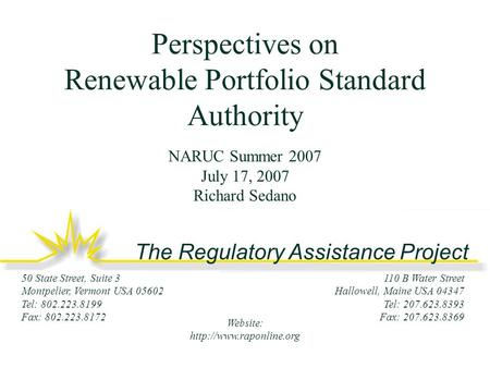 The Regulatory Assistance Project 110 B Water Street Hallowell, Maine USA 04347 Tel: 207.623.8393 Fax: 207.623.8369 50 State Street, Suite 3 Montpelier,