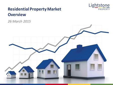 Residential Property Market Overview 26 March 2015.