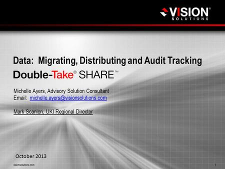 Data: Migrating, Distributing and Audit Tracking Michelle Ayers, Advisory Solution Consultant