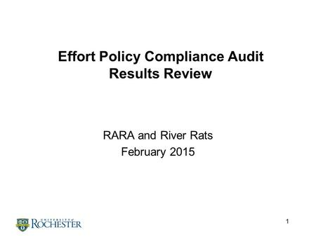 1 Effort Policy Compliance Audit Results Review RARA and River Rats February 2015.