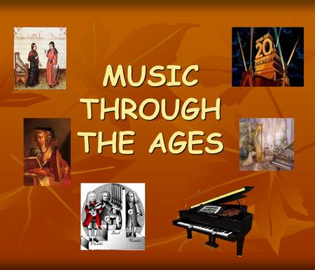 MUSIC THROUGH THE AGES. MEDIEVAL MUSIC (800-1450) Church Music (Religious) Church Music (Religious) PLAINCHANT/SONG – Single line melody sung in latin.