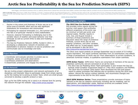 Arctic Sea Ice Predictability & the Sea Ice Prediction Network (SIPN) Decline in the extent and thickness of Arctic sea ice is an active area of scientific.