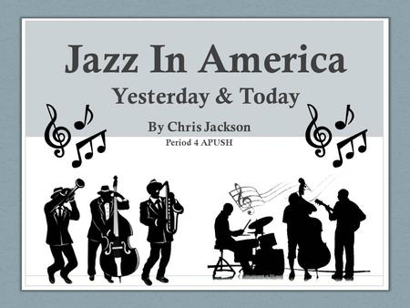Jazz In America Yesterday & Today
