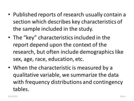 "9/23/2015Slide 1 Published reports of research usually contain a section which describes key characteristics of the sample included in the study. The ""key"""