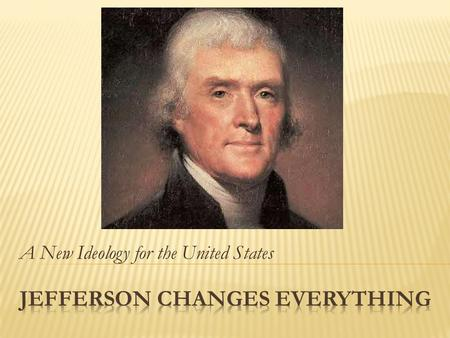 Jefferson Changes Everything