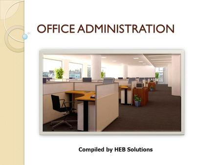 <strong>OFFICE</strong> ADMINISTRATION Compiled by HEB Solutions 1.1 The Role and Function of the <strong>Office</strong> Functions of the <strong>office</strong> The <strong>office</strong> is the nucleus of any organisation,