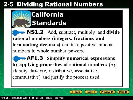NS1.2 Add, subtract, multiply, and divide rational numbers (integers, fractions, and terminating decimals) and take positive rational numbers to whole-number.