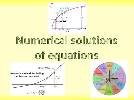 Introduction This chapter gives you several methods which can be used to solve complicated equations to given levels of accuracy These are similar to.