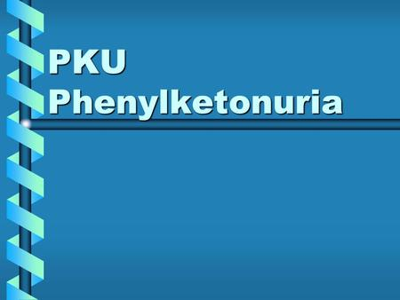 PKU Phenylketonuria. What is PKU? PKU (phenylketonuria), is a rare, inherited metabolic disease that affects the way the body processes protein. People.