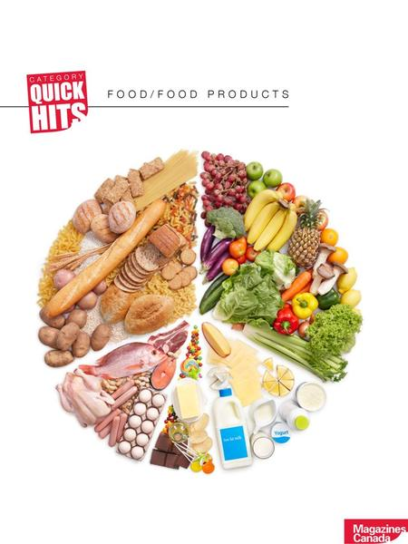 MAGAZINESCANADA.CA FOOD/FOOD PRODUCTS Magazine readers are users of many advertised food categories, including: Food/Food Products (Index)MagazinesTelevisionRadioNewspapersWeb.