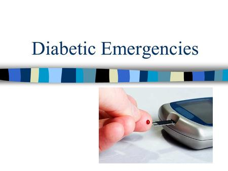 Diabetic Emergencies. Diabetes Mellitus The condition brought about by decreased insulin production, or the inability of the body cells to use insulin.