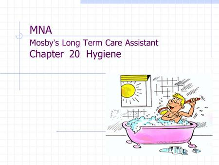 MNA Mosby's Long Term Care Assistant Chapter 20 Hygiene