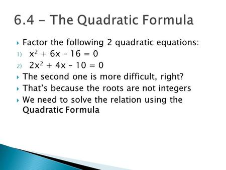 6.4 - The Quadratic Formula