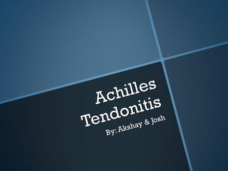 Achilles Tendonitis By: Akshay & Josh. What is Achilles Tendonitis  Achilles tendinitis is tendinitis of the Achilles tendon, generally precipitated.