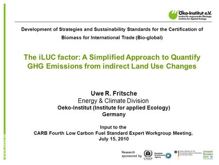 O.de Research sponsored by Development of Strategies and Sustainability Standards for the Certification of Biomass for International Trade (Bio-global)