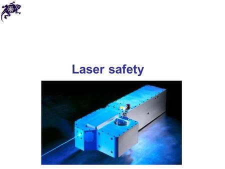 Laser safety. Purpose The purpose of this class – to protect TCU personnel, guests, and property from the hazards associated with lasers and laser systems.