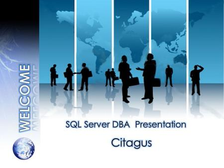Presentation Content Our service catalog Remote DBA Service Proactive DBA Service Why use Citagus' Managed Solutions Benefits Our Value Proposition.