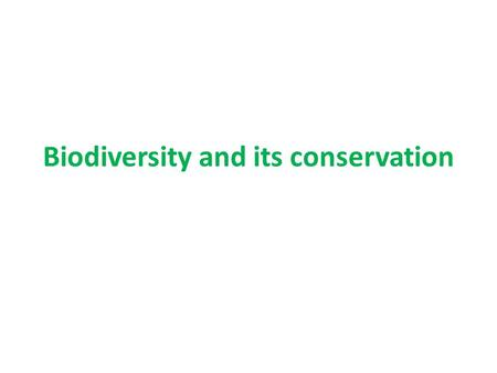 Biodiversity <strong>and</strong> its conservation. – Introduction to biodiversity – Composition of biodiversity – Factors affecting biodiversity.