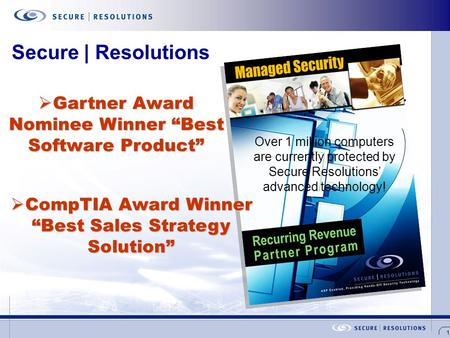 "1  CompTIA Award Winner ""Best Sales Strategy Solution""  Gartner Award NomineeWinner ""Best Software Product""  Gartner Award Nominee Winner ""Best Software."