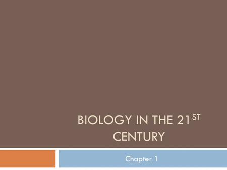 Biology in the 21st century