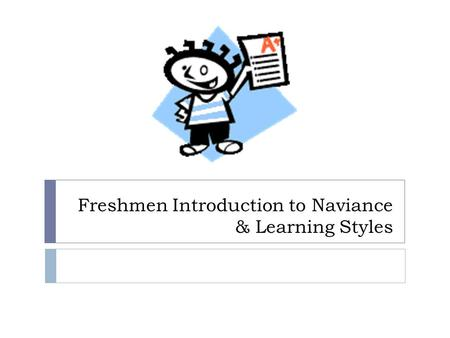Freshmen Introduction to Naviance & Learning Styles.