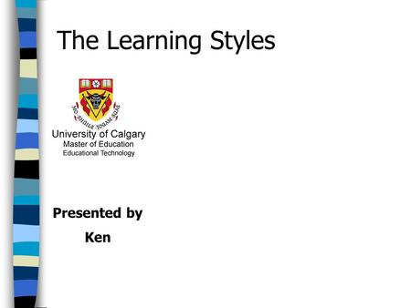 Presented by Ken The Learning Styles. Skill and Understanding Students will be able to do a basic post move Concept, Principle, SkillUnderstanding Student.
