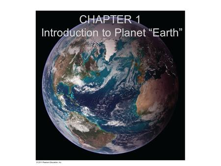 "CHAPTER 1 Introduction to Planet ""Earth"". Overview The world ocean is the most prominent feature on Earth. Oceans cover 70.8% of Earth's surface. The."