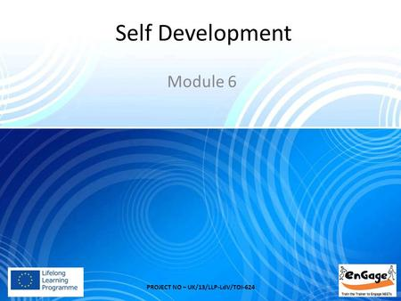 Self Development Module 6 PROJECT NO – UK/13/LLP-LdV/TOI-624.