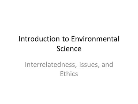 an introduction to the issue of environmental terms In the environment there are different interactions between animals, plants, soil, water, and other living and non-living things since everything is part of the environment of something else, the word environment is used to talk about many things.