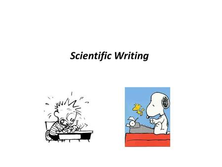 Scientific Writing Feel free to ask questions during the presentation.