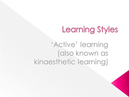 AActive learning involves participation in learning as opposed to passively listening to a speaker. TThe active learner learns by 'doing' so learns.