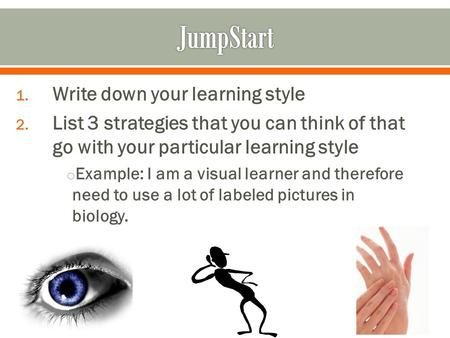 JumpStart Write down your learning style