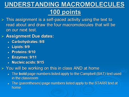 UNDERSTANDING MACROMOLECULES 100 points  This assignment is a self-paced activity using the text to read about and draw the four macromolecules that will.