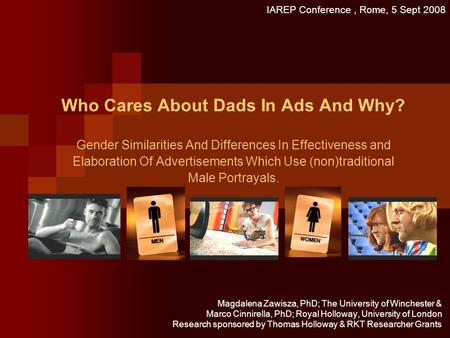 Who Cares About Dads In Ads And Why? Gender Similarities And Differences In Effectiveness and Elaboration Of Advertisements Which Use (non)traditional.