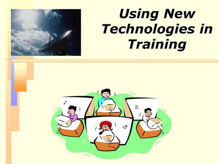 Using New Technologies in Training. Use of New Technology in Training (1 of 3) n 24 percent of companies have a separate technology-based training budget.