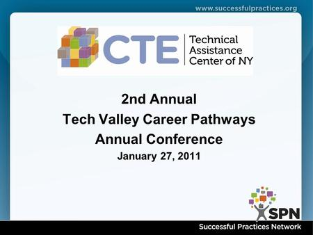 2nd Annual Tech Valley Career Pathways Annual Conference January 27, 2011.