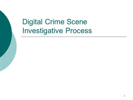 Digital Crime Scene Investigative Process 1. Acknowledgments Dr. David Dampier and the Center for Computer Security Research (CCSR) 2.